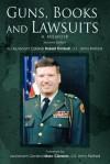 Guns, Books and Lawsuits: A Memoir - Robert Kimball