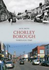 Chorley Borough Through Time - Jack Smith