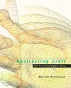 Abstracting Craft: The Practiced Digital Hand - Malcolm McCullough