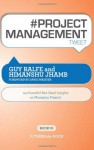 # Project Management Tweet Book01: 140 Powerful Bite-Sized Insights on Managing Projects - Guy Ralfe, Himanshu Jhamb, Rajesh Setty