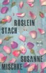 Röslein stach - Susanne Mischke