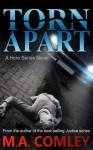 Torn Apart - M.A. Comley