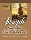 Joseph:Beyond the Coat of Many Colors (Following God Through the Bible) (Following God Character Series) - Mary Englund Murphy