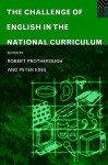The Challenge of English in the National Curriculum - Peter King