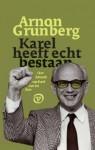 Karel heeft echt bestaan - Arnon Grunberg