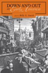 Down and Out in Early America - Billy G. Smith