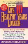 Live 10 Healthy Years Longer - Jan Kuzma, Cecil Murphey
