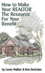 How to Make Your Realtor the Resource for Your Benefit: Texas - Ken Deshaies