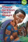 Miami Jackson Gets It Straight - Patricia C. McKissack, Michael Chesworth