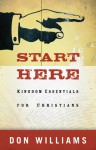 Start Here: Kingdom Essentials for New Christians - Don Williams