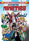 Best of the Nineties / Book #2 (Archie Americana Series) - George Gladir, Stan Goldberg