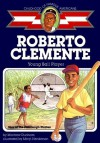 Roberto Clemente: Young Ball Player - Montrew Dunham