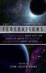 Federations - Anne McCaffrey, Orson Scott Card, Lois McMaster Bujold, John Joseph Adams