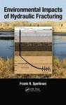 Environmental Impacts of Hydraulic Fracturing - Frank R. Spellman