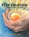 The Fear Equation: A Children's Book for Adults - Anthony Hall