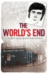 The World's End Murders: A Thirty-Year Quest for Justice. Tom Wood, David Johnston - Tom Wood