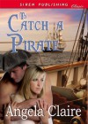 To Catch a Pirate - Angela Claire