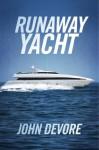 Runaway Yacht - John DeVore