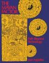 The Mayan Factor: Path Beyond Technology - José Argüelles, Brian Swimme