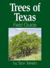 Trees of Texas Field Guide - Stan Tekiela
