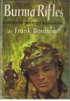 Burma Rifles: A Story of Merrill's Marauders - Frank Bonham