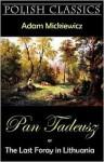 Pan Tadeusz (Pan Thaddeus. Polish Classics) - Adam Mickiewicz, Andrew Moore, George Rapall Noyes