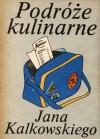Podróże kulinarne Jana Kalkowskiego - Jan Kalkowski
