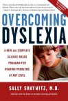 Overcoming Dyslexia: A New and Complete Science-Based Program for Reading Problems at Any Level - Sally E. Shaywitz, Sally Shaywitz, M.D.