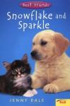 Snowflake and Sparkle - Jenny Dale, Susan Hellard
