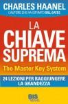 La Chiave Suprema - The Master Key System (I classici della scienza della mente) (Italian Edition) - Charles F. Haanel, N. Cherubini