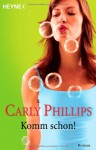 Komm Schon! - Carly Phillips, Ursula C. Sturm