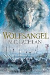 Wolfsangel (Craw Trilogy, #1) - M.D. Lachlan