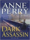 Dark Assassin (William Monk, #15) - Anne Perry