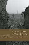 Chinese Walls in Time and Space: A Multidisciplinary Perspective (Cornell East Asia Series) - Roger Des Forges, Gao Minglu, Liu Chiao-mei