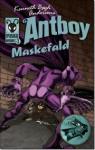 Maskefald (Antboy, #3) - Kenneth Bøgh Andersen