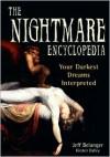 The Nightmare Encyclopedia: Your Darkest Dreams Interpreted - Jeff Belanger