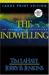 The Indwelling (Large Print): The Beast Takes Possession - Tim LaHaye, Jerry B. Jenkins