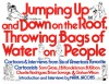 Jumping Up and Down on the Roof, Throwing Bags of Water on People - Mark Jacobs