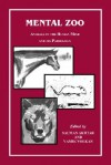Mental Zoo: Animals in the Human Mind and Its Pathology - Salman Akhtar