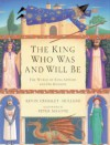 The King Who Was and Will Be - Kevin Crossley-Holland