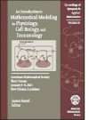Proceedings of Symposia in Applied Mathematics: Am Introduction to Mathematical Modeling in Physiology, Cell Biology and Immunology. Amer Mathematical ... of Symposia in Applied Mathematics) - James Sneyd
