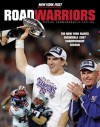 Road Warriors: The New York Giants Incredible 2007 Championship Season - New York Post, Triumph Books