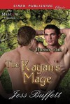 The Kayan's Mage [Hunter Clan 1] (Siren Publishing Classic Manlove) - Jess Buffett