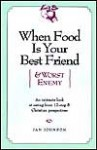 When Food Is Your Best Friend (And Worst Enemy) - Jan Johnson