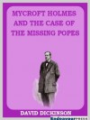 Mycroft Holmes and the Case of the Missing Popes - David Dickinson