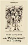 Der Puppenmacher von Canburg (German Edition) - Frank W. Haubold, Thomas Hofmann