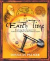Earth Time: Exploring the Deep Past from Victorian England to the Grand Canyon - Douglas Palmer