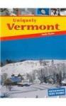 Uniquely Vermont (Heinemann State Studies) - Emily Raabe, Emily Callis Raabe