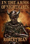 In The Arms of Nightmares - Robert Dean, T.W. Brown, Shawn Conn