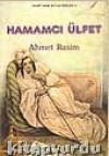 Hamamcı Ülfet - Ahmet Rasim